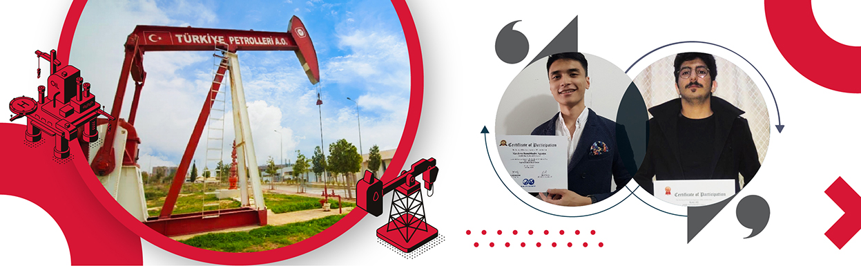 OUR PETROLEUM AND NATURAL GAS ENGİNEERİNG STUDENTS MAKE US PROUD