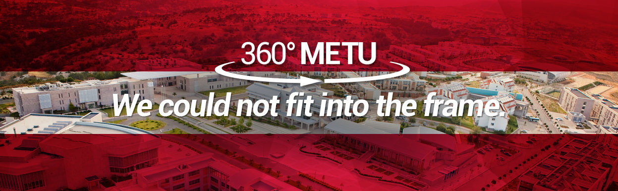 EXPLORE METU FROM A 360° PERSPECTIVE