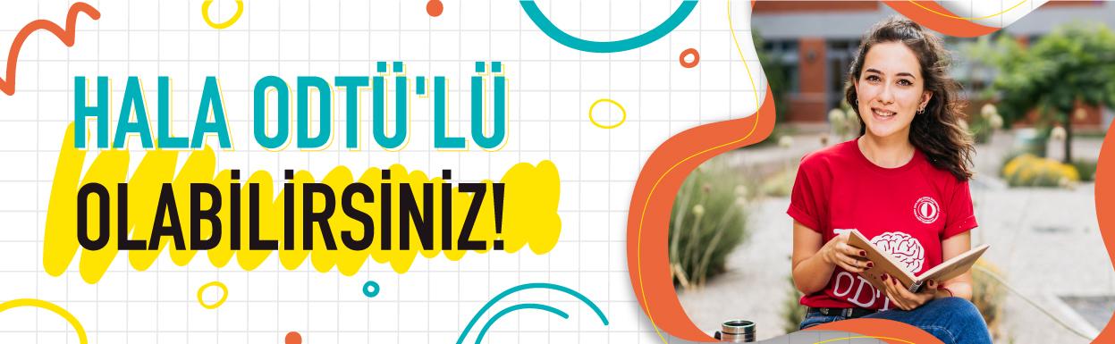 HALA ODTÜ'LÜ OLABİLİRSİNİZ!