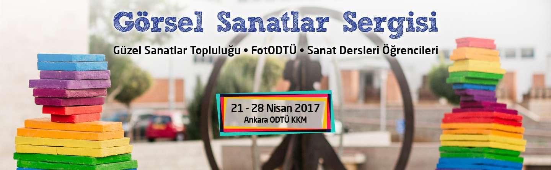 GÖRSEL SANATLAR SERGİMİZLE ODTÜ ANKARA'DAYIZ